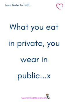 As a former 'sneaky' eater I know this to be true. I'd stand in the pantry and eat three packets of family-sized salt and vinegar chips. And lie to myself that private eating 'doesn't count'. Everything we eat either nourishes our body or not. Gastric Band Hypnosis, Inspirational Quotes For Women, Lie To Me, Hypnotherapy, Health And Fitness Tips, Weight Loss For Women, Love Notes, How To Increase Energy, Note To Self