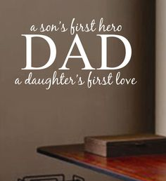 Vinyl Wall Lettering Quotes Dad Father Son Hero Daughter Love