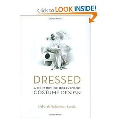 Dressed: A Century of Hollywood Costume Design ( Hardcover - 2007-12-01 )by Deborah Nadoolman Landis  Publisher: Collins Design    Date published: 2007-12-01  Format: Hardcover    Edition: Limited      ISBN-13: 9780060816506   ( 978-0-06-081650-6 )      ISBN-10: 0060816503   ( 0-06-081650-3 )