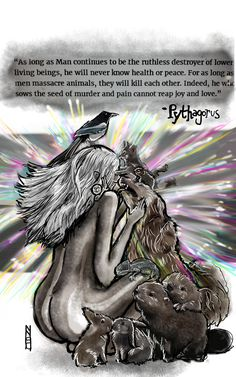 Title-As long as Man continues to be the ruthless destroyer of lower living beings, he will never know health or peace. For as long as men massacre animals, they will kill each other. Indeed, he who sows the seed of murder and pain cannot reap joy and love. -Pythagoras    Quote of the day , Pythagoras , NelsonNSC, Macabre