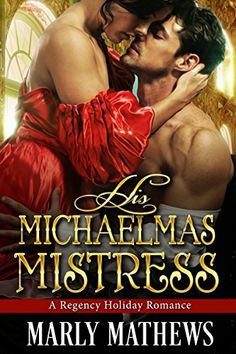 His Michaelmas Mistress (A Regency Holiday Romance Book by Marly Mathews Good Books, My Books, Types Of Books, Angel Of Death, Lus, Napoleonic Wars, Historical Romance, Romance Books, Book Recommendations