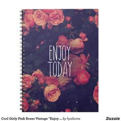 """Cool Girly Pink Roses Vintage """"Enjoy Today"""" Photo Notebook"""
