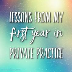 Lessons from My First Year in Private Practice