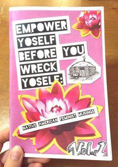 zine Empower yoself before you wreck yoself: native american feminist musings