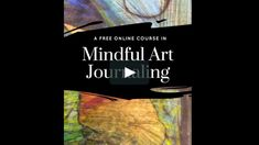 Learn to cultivate a mindful art journaling practice! This unique art journaling course is different than typical art journaling, here you will learn to fuse mindfulness,…