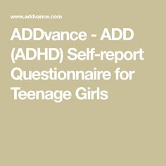 ADDvance - ADD (ADHD) Self-report Questionnaire for Teenage Girls