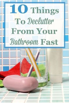 Make more room in your bathroom by decluttering these 10 types of items from your bathroom, fast. #ad