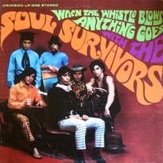 """When The Whistle Blows Anything Goes"" (1967, Crimson) by The Soul Survivors.  Contains ""Expressway (To Your Heart)."""