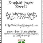 This FREE download includes pages included in student folders for speech and language therapy. Sheets included are:     Student Information Sheet for...
