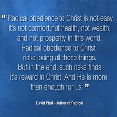David Platt: but in the end, such risks finds it's reward in Christ.