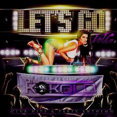 Let's Go 6 Mega Hits Workout Dance Party Mix Compilation DJ Kokolo