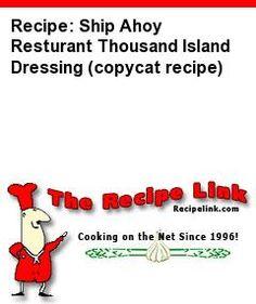 Recipe: Ship Ahoy Resturant, Corpus Christi, Texas - Thousand Island Dressing (copycat recipe) - Recipelink.com