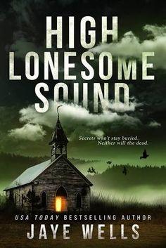 High lonesome sound by Jaye Wells