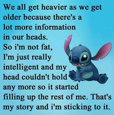 I used to be sooo skinny Yeeees! I used to be sooo skinny Funny Disney Memes, Disney Quotes, Stupid Funny Memes, Funny Relatable Memes, Funny Texts, Hilarious, Funny True Quotes, Cute Quotes, Lilo And Stitch Memes