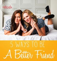 5 ways to be a better friend. I love this advice. #friendship #advice www.entirelyeventfulday.com