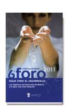 """LOS OBJETIVOS DE DESARROLLO DEL MILENIO Y EL AGUA, DIEZ AÑOS DESPUES. Recoge las conclusiones del VI Foro, Agua para el Desarrollo, cuyo tema en 2011 fue """"Los objetivos del milenio y el agua: 10 años después"""". Disponible en @ http://roble.unizar.es/record=b1646706~S4*spi"""