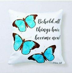 Creation Bible, Butterfly Pillow, Butterfly Quotes, Morpho Butterfly, Daisy Wedding, Inspirational Verses, Custom Pillows, Decorative Pillows, Christmas Card Holders