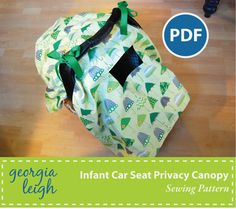 Infant Car Seat Privacy Canopy Sewing by GeorgiaLeighDesigns, $3.99