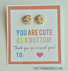 Teacher Gift Idea: You are cute as a button card for earrings from @30daysblog. Includes printable.