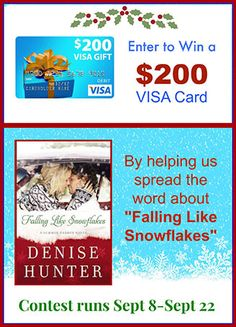 Win a $200 Visa Card! 3 Easy Ways To Enter. Help celebrate Denise's brand new series with a Christmas shopping spree! Pick up 'Falling Like Snowflakes' today!