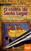 O CODICE DO SANTO LUGAR Autor: Pere Tobaruela