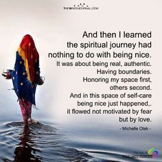 And Then I Learned The Spiritual Journey Had Nothing To Do With Being Nice - the. - The Top 100 Quotes of All Time Now Quotes, Quotes To Live By, Wisdom Quotes About Life, Nice Life Quotes, Quotes About Spirituality, Quotes On Life Journey, Being Too Nice Quotes, Journey Journey, Wisdom Sayings