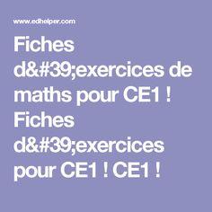 Fiches d'exercices de maths pour CE1 ! Fiches d'exercices pour CE1 ! CE1 !