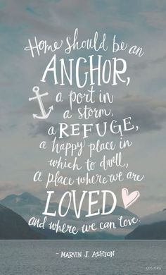 25 Inspirational Happy family quotes to Spread Away Positivity - Quotes - Quotes Lds Quotes, Quotable Quotes, Great Quotes, Quotes To Live By, Anchor Quotes, Quotes Home, Nautical Quotes, Quotes About Home, Happy Home Quotes