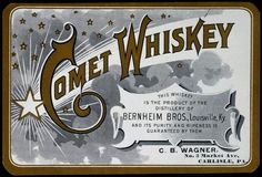Ephemera Collection, (Alcohol: old) Bottle label: Comet Whiskey,Bernheim Bros Carlisle, PA: C. Typography Letters, Hand Lettering, Fall Of Jerusalem, The Belle Epoque, Whiskey Label, Bayeux Tapestry, Wellcome Collection, Doomsday Prepping, Birth And Death