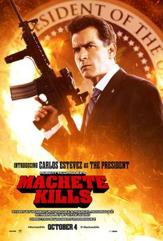 Charlie Sheen sent out a Twitpic of the new Machete Kills poster. In the shoot-em-up sequel to 2010's Machete, Charlie plays the president! http://www.eonline.com/news/436081/charlie-sheen-shows-off-adorable-kids-in-twitpics-and-a-really-big-gun-in-machete-kills-poster
