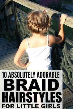 These 10 absolutely adorable braid hairstyles for little girls (with video tutorials) are great for making your child look and feel beautiful! Cloudy with a Chance of Wine shares a variety of looks for all occasions.