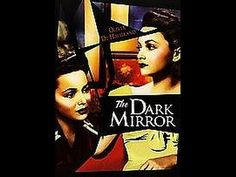 The Dark Mirror (1946)Identical Twins with one being psycho... But which one?? Olivia de Havilland, Lew Ayres