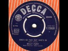 BILLY FURY SHE'S SO FAR OUT SHE'S IN