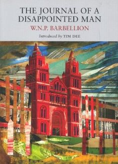 The Journal of a Disappointed Man: W.N.P. Barbellion. Great sad diary of a doomed young man.