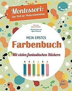 Mein erstes Farbenbuch: Montessori: eine Welt der Weiterentwicklung: Amazon.de: Agnese Baruzzi, Chiara Piroddi: Bücher