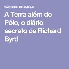 A Terra além do Pólo, o diário secreto de Richard Byrd