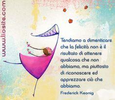 Frederick Keonig - Tendiamo a [...] Una lezione diffcile da imparare, ma decisiva per il risultato :-) ♥♥ #FrederickKeonig, #felicità, #apprezzare, #accontentarsi, #soddisfazione, #liosite, #citazioniItaliane, #frasibelle, #ItalianQuotes, #Sensodellavita, #perledisaggezza, #perledacondividere, #GraphTag, #ImmaginiParlanti, #citazionifotografiche,
