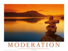 Do everything in Moderation