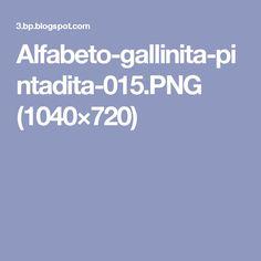 Alfabeto-gallinita-pintadita-015.PNG (1040×720)