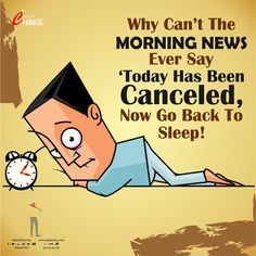 Why Can't The MORNING NEWS Ever Say  'Today Has Been Canceled, Now Go Back To Sleep!✌🏼✌🏼😝😝  #riteshksharma #legalmitra #suddharjao #रितेश #sudharjaofever #happytoday Morning News, Happy Today, Family Guy, Sleep, Canning, Sayings, Lyrics, Home Canning, Conservation