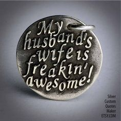 My husband's wife  Inspirational Quotes on by CustomQuotesMaker Love this!!!
