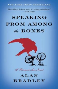 Speaking+from+among+the+Bones+(Flavia+de+Luce+Series+#5)