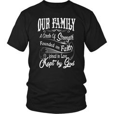 Christian t shirts-christian gift idea- christian t-shirts with quote - Our family a circle of stren Christian Hoodies, Encouraging Bible Verses, Perfect Woman, Quotes About God, T Shirts With Sayings, Funny Tees, Types Of Sleeves, Cool Shirts, Just For You