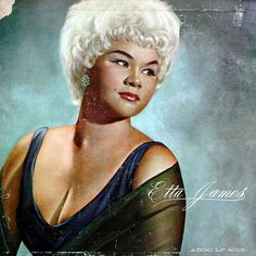 Etta James - An old co-worker insisted that she and I looked alike.