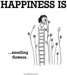 """Happiness is...smelling flowers"" via www.LastLemon.com"