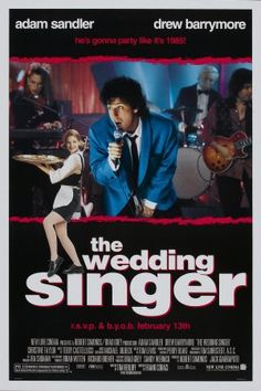 The Wedding Singer (1998) I loved this movie due to the 80's music.  I especially like the surprise musician playing himself.