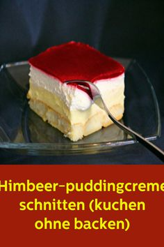 Himbeer-puddingcreme schnitten (kuchen ohne backen) ( without bake) Quick Dessert Recipes, Easy Cake Recipes, Snack Recipes, Snacks, Countertop Oven, Pudding Desserts, Honey Garlic Chicken, Most Popular Recipes, Recipe For 4