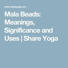 Mala Beads: Meanings, Significance and Uses | Share Yoga