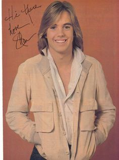 Shaun Cassidy. I was completely in love with him, I even had a pair of jeans with his face on the leg