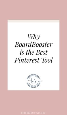 Why BoardBooster is the Best Pinterest Tool + My 3 Favorite Features. pinterest tips | pinterest tools | pinterest scheduling